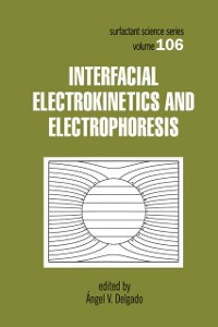 Cover Interfacial Electrokinetics and Electrophoresis