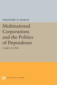 Cover Multinational Corporations and the Politics of Dependence