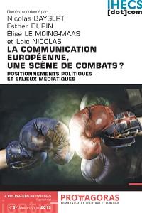 Cover La communication européenne, une scène de combats ?
