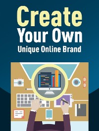 Cover Create Your Own Unique Online Brand