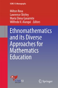 Cover Ethnomathematics and its Diverse Approaches for Mathematics Education