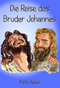 Cover Die Reise des Bruder Johannes