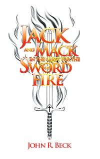 Cover Jack and Mack in the Quest for the Sword of Fire