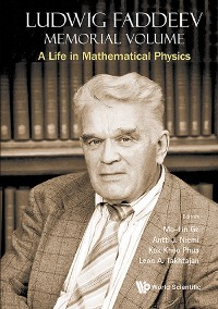 Cover Ludwig Faddeev Memorial Volume: A Life In Mathematical Physics
