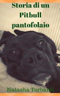 Cover Storia di un Pitbull pantofolaio