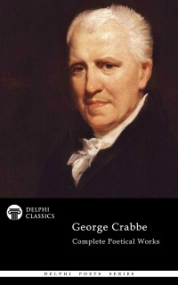 Cover Delphi Complete Poetical Works of George Crabbe (Illustrated)