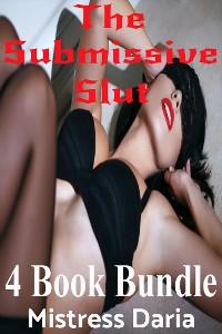 Cover The Submissive Slut 4 Book Bundle