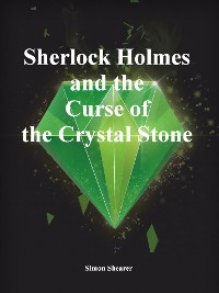 Cover Sherlock Holmes and the Curse of the Crystal Stone