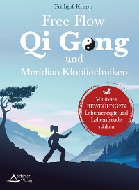 Cover Free Flow Qi Gong und Meridian-Klopftechniken