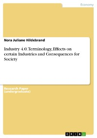 Cover Industry 4.0. Terminology, Effects on certain Industries and Consequences for Society