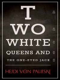 Cover Two White Queens and the One-Eyed Jack