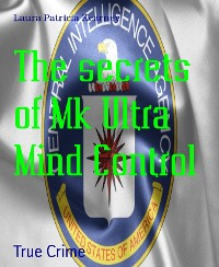Cover The secrets of Mk Ultra Mind Control