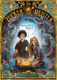 Cover Die Zuckermeister (1). Der magische Pakt