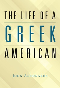 Cover The Life of a Greek American