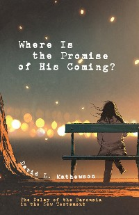 Cover Where Is the Promise of His Coming?