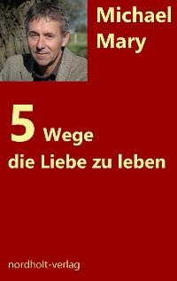 Cover Fünf Wege die Liebe zu leben