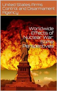 Cover Worldwide Effects of Nuclear War: Some Perspectives