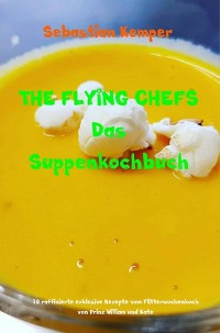 Cover THE FLYING CHEFS Das Suppenkochbuch