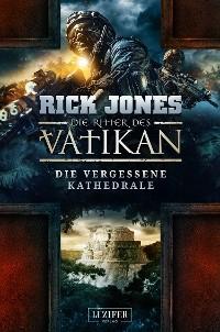 Cover DIE VERGESSENE KATHEDRALE (Die Ritter des Vatikan 7)