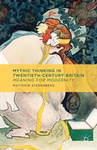 Cover Mythic Thinking in Twentieth-Century Britain