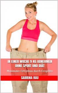 Cover In einer Woche 9 kg abnehmen ohne Sport und Diät