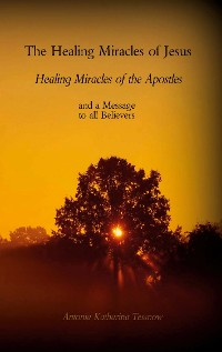 Cover The Healing Miracles of Jesus, Healing Miracles of the Apostles