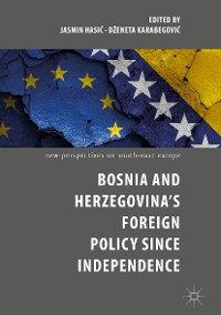 Cover Bosnia and Herzegovina's Foreign Policy Since Independence