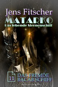 Cover Das fremde Bacab Schiff (MATARKO 11)