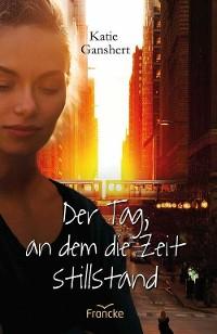 Cover Der Tag, an dem die Zeit stillstand