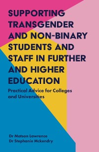 Cover Supporting Transgender and Non-Binary Students and Staff in Further and Higher Education