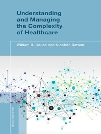 Cover Understanding and Managing the Complexity of Healthcare