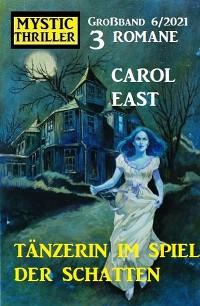 Cover Tänzerin im Spiel der Schatten: Mystic Thriller 3 Romane Großband 6/2021