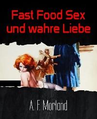 Cover Fast Food Sex und wahre Liebe