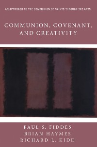 Cover Communion, Covenant, and Creativity