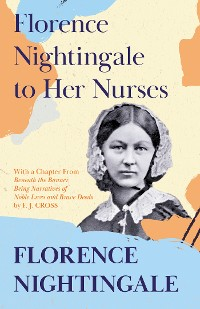 Cover Florence Nightingale to Her Nurses