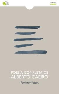 Cover Poesía completa de Alberto Caeiro