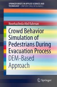 Cover Crowd Behavior Simulation of Pedestrians During Evacuation Process