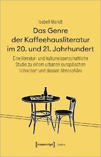 Cover Das Genre der Kaffeehausliteratur im 20. und 21. Jahrhundert