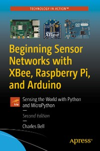 Cover Beginning Sensor Networks with XBee, Raspberry Pi, and Arduino