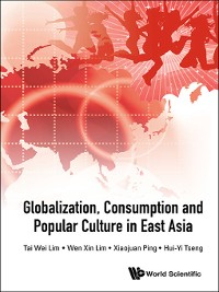 Cover Globalization, Consumption and Popular Culture In East Asia