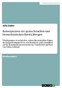 Cover Konsequenzen der gentechnischen und biomedizinischen Entwicklungen