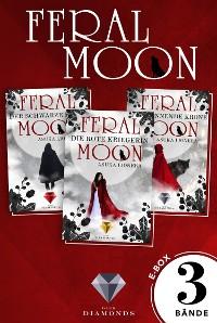 Cover Feral Moon: Alle Bände der Fantasy-Trilogie in einer E-Box!