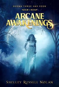 Cover Arcane Awakenings Books Three and Four