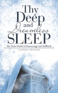 Cover Thy Deep and Dreamless Sleep