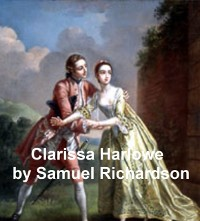 Cover Clarissa Harlowe or the History of a Young Lady, the longest novel in the English language, all 9 volumes in a single file