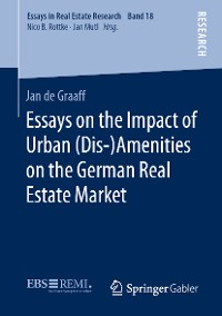 Cover Essays on the Impact of Urban (Dis-)Amenities on the German Real Estate Market