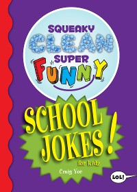 Cover Squeaky Clean Super Funny School Jokes for Kidz