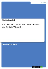 """Cover Tom Wolfe's """"The Bonfire of the Vanities"""" as a Stylistic Triumph"""