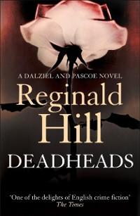 Cover Deadheads (Dalziel & Pascoe, Book 7)