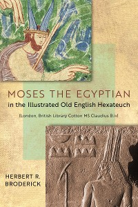 Cover Moses the Egyptian in the Illustrated Old English Hexateuch (London, British Library Cotton MS Claudius B.iv)